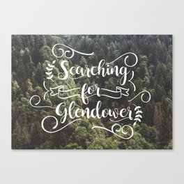 Searching for Glendower Canvas Print