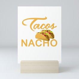 If You Don't Like Tacos I'm Nacho Type Mini Art Print