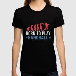 Born To Play Handball T-shirt