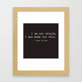 I was made for this Framed Art Print