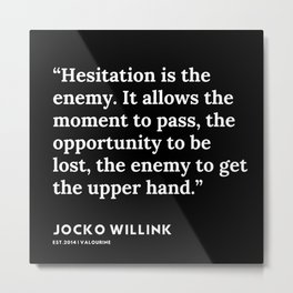 46 | Jocko Willink Quotes | 191106 Metal Print
