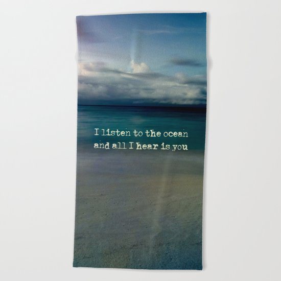 Listen to the ocean Beach Towel
