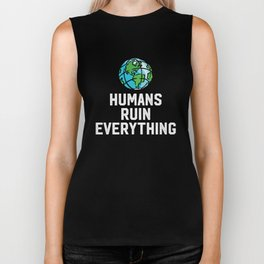 Humans Ruin Everything - Keep Earth Clean Animal Rights Biker Tank