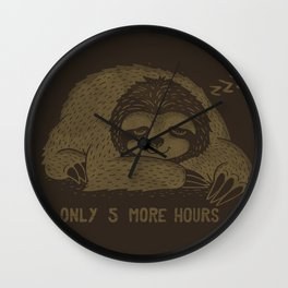 Only 5 Hours More Wall Clock