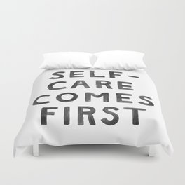 Self-Care Comes First Duvet Cover