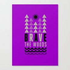 Brave the Woods  Case Canvas Print