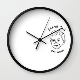 Eckhart Tolle is my homeboy Wall Clock