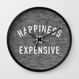 Happiness is Expensive Wall Clock