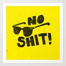 No Shit Shades Art Print