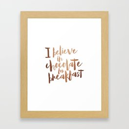 i believe in chocolate Framed Art Print