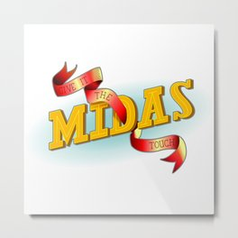 Give It The Midas Touch Metal Print