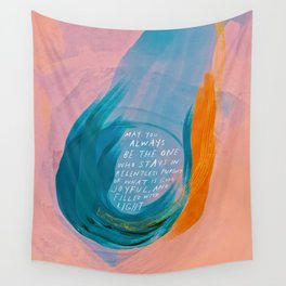 """""""May You Always Be The One Who Stays In Relentless Pursuit.."""" Wall Tapestry"""