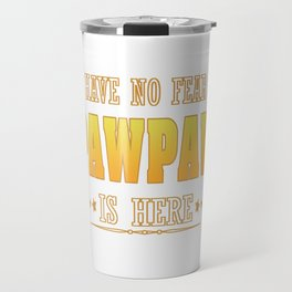 PAWPAW IS HERE Travel Mug
