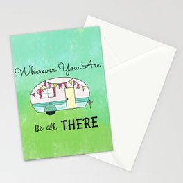 Wherever you are, be all there Camper Stationery Cards