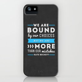 """""""We are bound by our choices, but we are more than our mistakes."""" - Kate Beckett iPhone Case"""