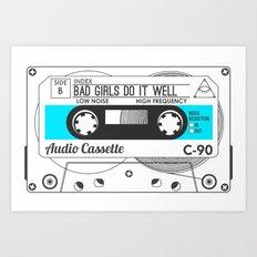 Audio Cassette SIDE B ▲BADGIRLSDOITWELL▲ BLUE Art Print