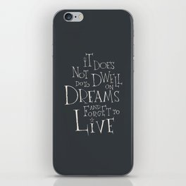 It does not do to dwell on dreams iPhone Skin