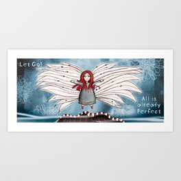 Girl Quirky: Let Go! All is already Perfect. Art Print