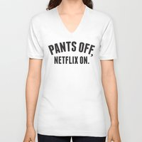 netflix V-neck T-shirts featuring Pants Off, Netflix On by Lane Fayssoux