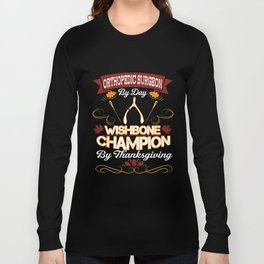 Surgeon T-Shirt Wishbone Champion By Thanksgiving Gift Tees Long Sleeve T-shirt