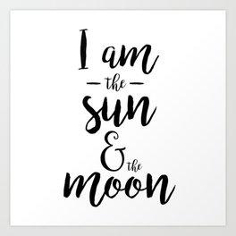 I am the Sun & the Moon Art Print
