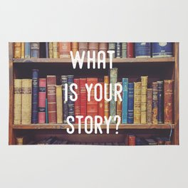 What is your story? Rug