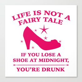 Life Is Not A Fairy Tale Canvas Print