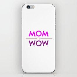 Mom Wow iPhone Skin