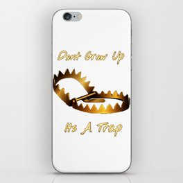 Dont Grow Up iPhone Skin
