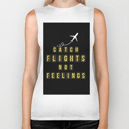 Catch Flights Not Feelings Biker Tank