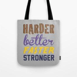 Harder Better Faster Stronger Tote Bag