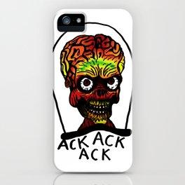 Ack Ack Ack iPhone Case