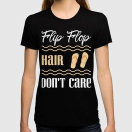 Flip Flop Hair, Don't Care T-shirt
