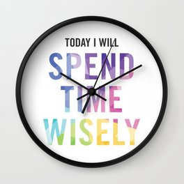 New Year's Resolution - TODAY I WILL SPEND TIME WISELY Wall Clock