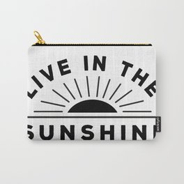 Live in the Sunshine Quote Carry-All Pouch