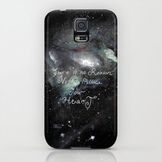 there is no reason not to follow your heart Galaxy S5 Slim Case