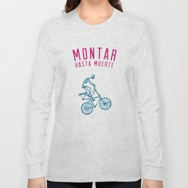 "Skeleton Bike - ""Montar Hasta Muerte"" Long Sleeve T-shirt"