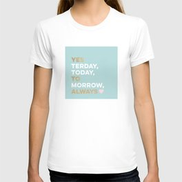 Yes to Always! T-shirt