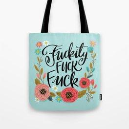 Pretty Swe*ry: Fuckity Fuck Fuck Tote Bag