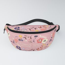 Things will work out - flowers and type Fanny Pack