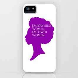 Empowered Women iPhone Case