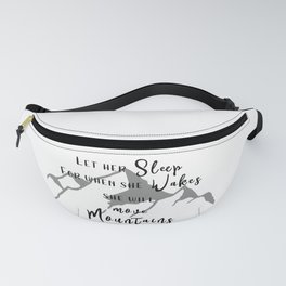 She Will Move Mountains! Fanny Pack