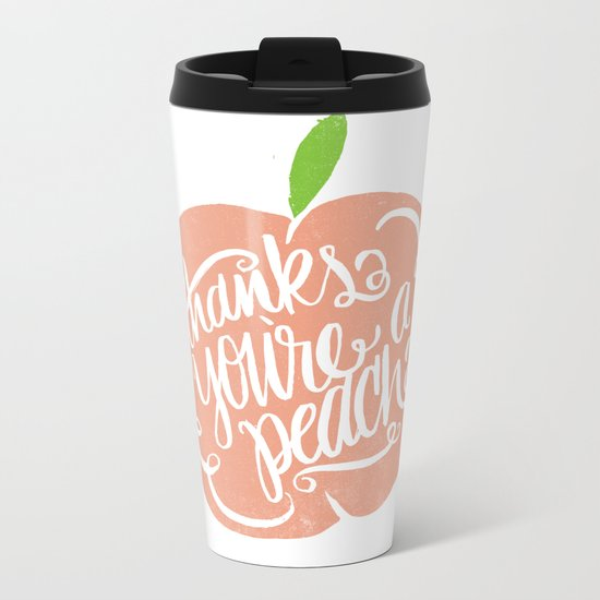 YOU'RE A PEACH Metal Travel Mug