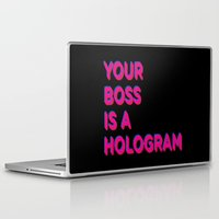 hologram Laptop & iPad Skins featuring Your Boss is a Hologram by Rendra Sy