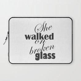 She Walked On Broken Glass Laptop Sleeve