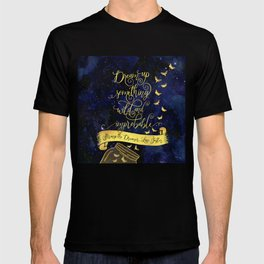 Dream up something wild and improbable. Strange the Dreamer. T-shirt