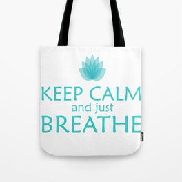 Keep Calm and just Breathe Tote Bag