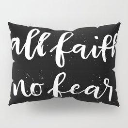 All Faith / No Fear Pillow Sham