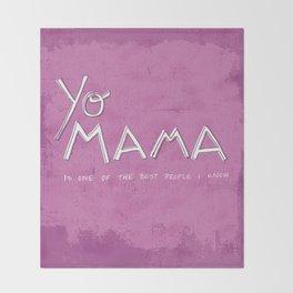 Yo Mama Is Tha Best / Purple Throw Blanket