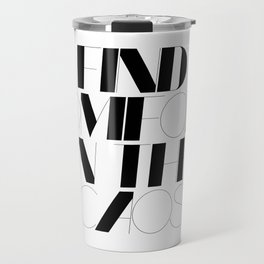 Find comfort in the caos Travel Mug